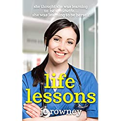 Life Lessons: She thought she was learning to be a midwife...she was learning to be herself. (The Lessons of a Student Midwife Book 1)