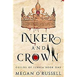 Inker and Crown (Guilds of Ilbrea Book 1)