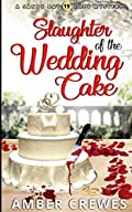 Slaughter of the Wedding Cake by Amber Crewes