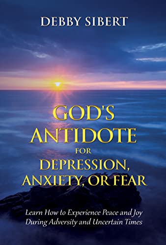 Free eBook - Your Antidote for Depressioin  Anxiety  or Fear