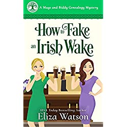 How to Fake an Irish Wake: A Cozy Mystery Set in Ireland (A Mags and Biddy Genealogy Mystery Book 1)