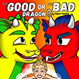 Bargain eBook - The Good or the Bad Dragon