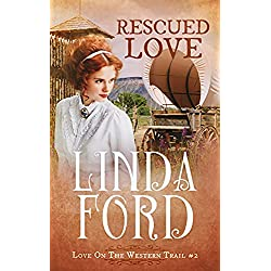 Rescued Love: Love on the Western Trail (Wagon Train Romance Book 6)