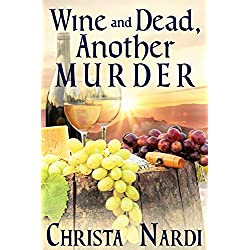 Wine and Dead, Another Murder (A Sheridan Hendley Mystery Book 5)