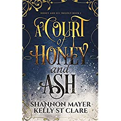 A Court of Honey and Ash (The Honey and Ice Series Book 1)