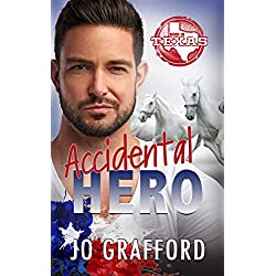Accidental Hero: Hometown Heroes A-Z (Born In Texas Book 1)