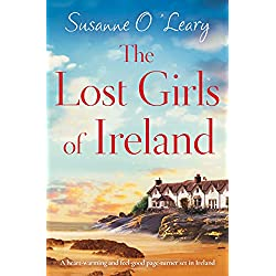 The Lost Girls of Ireland: A heart-warming and feel-good page-turner set in Ireland (Starlight Cottages Book 1)