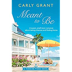 Meant to Be: A sweet, small-town romance about taking chances and finding home (Turning Tides Book 2)