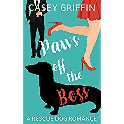 Paws off the Boss: A Rescue Dog Romance (A Rescue Dog Romance Series Book 1)
