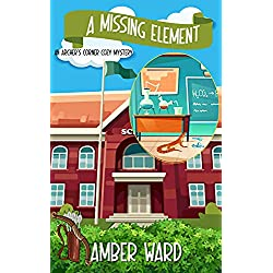 A Missing Element: Archer's Corner Cozy Mystery