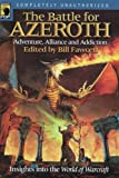 The Battle for Azeroth: Adventure, Alliance, and Addiction in the World of Warcraft (Smart Pop series)