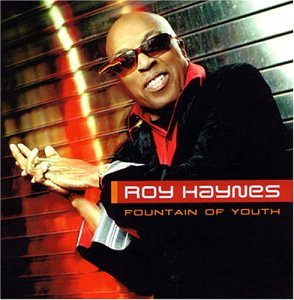 Roy Haynes: Fountain of Youth